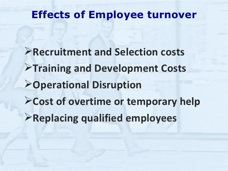 employee turnover and its effect on The negative effect and consequences of employee turnover and retention on the organization and its staff.