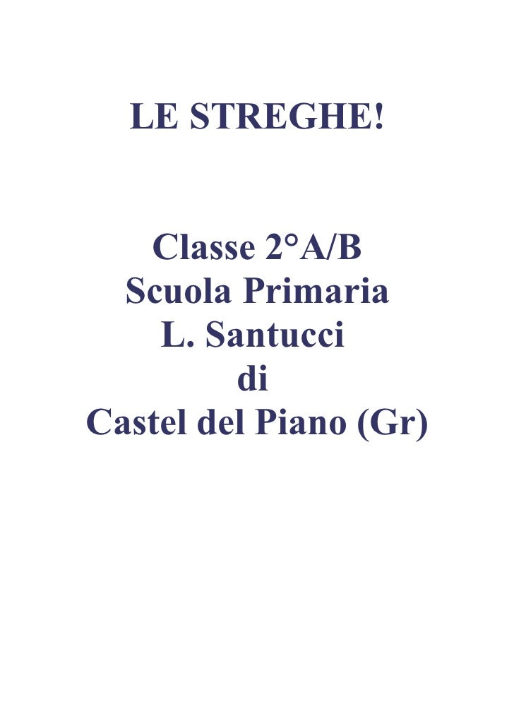LE STREGHE!   Classe 2°A/B  Scuola Primaria    L. Santucci         diCastel del Piano (Gr)