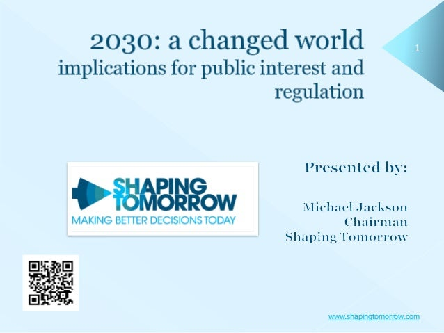 The Future of Regulation:-2030 a changed world