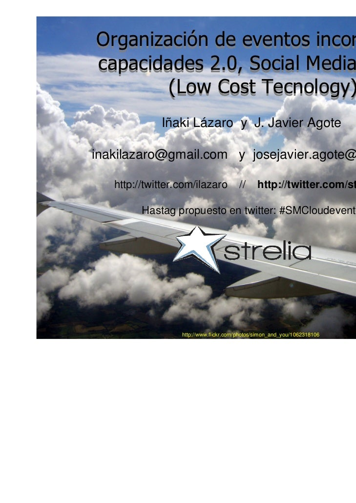 Organización de eventos incorporando capacidades 2.0, Social Media y Cloud (LowCostTecnology)<br />Iñaki Lazaro y J. Javie...
