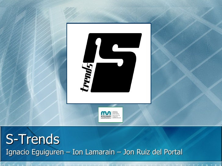 S-Trends Ignacio Eguiguren – Ion Lamarain – Jon Ruiz del Portal