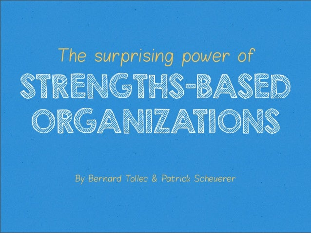 Strength based organizations