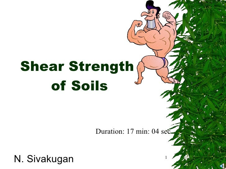 Shear Strength  of Soils N.  Sivakugan Duration: 17 min: 04 sec