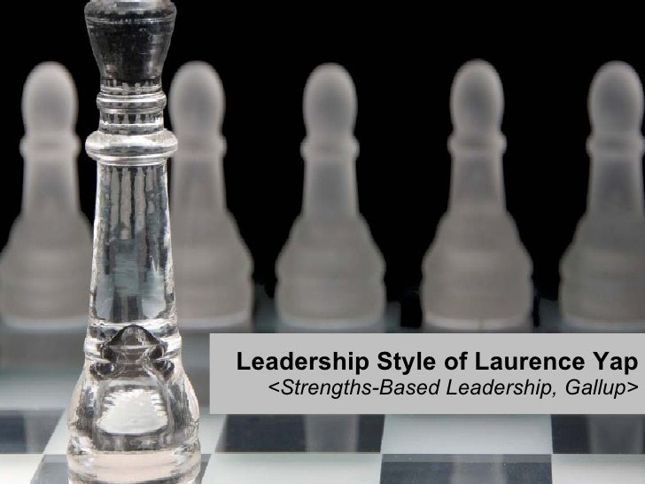 Leadership Style of Laurence Yap <Strengths-Based Leadership, Gallup>