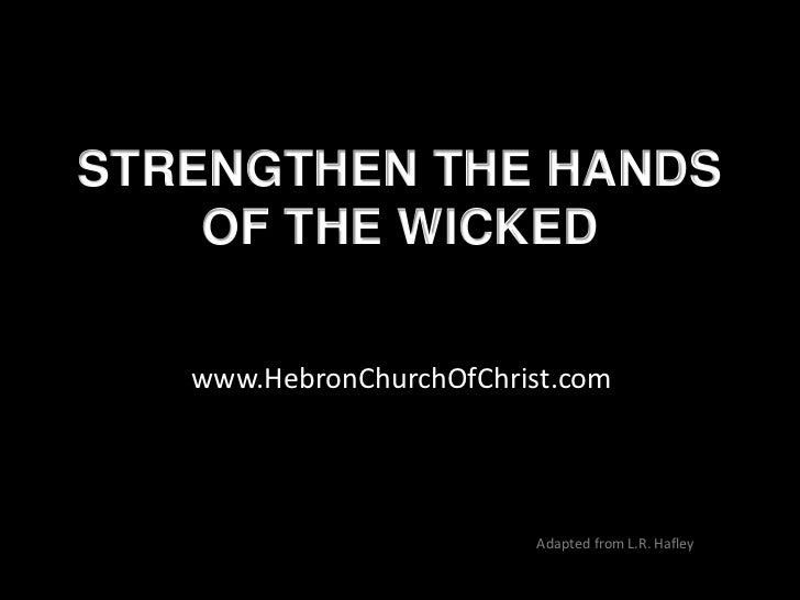 Strengthen the Hands of the Wicked