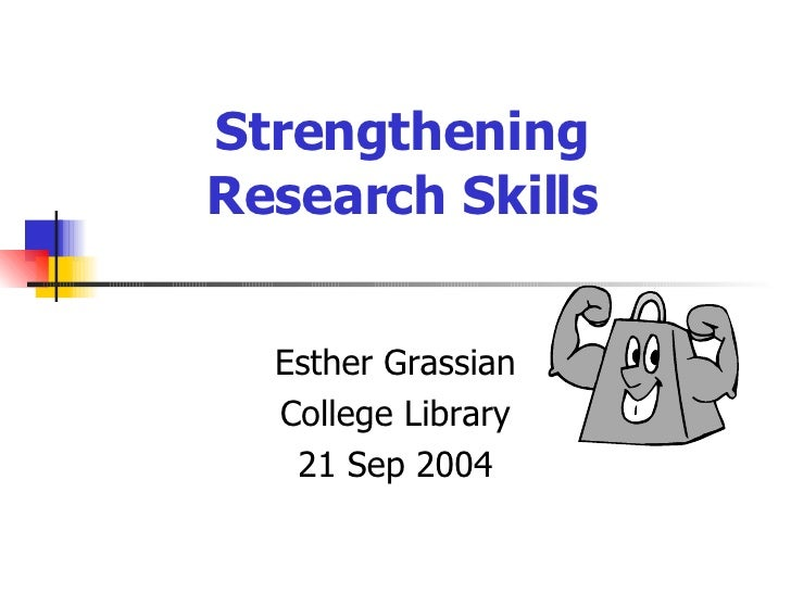 Strengthening  Research Skills Esther Grassian College Library 21 Sep 2004
