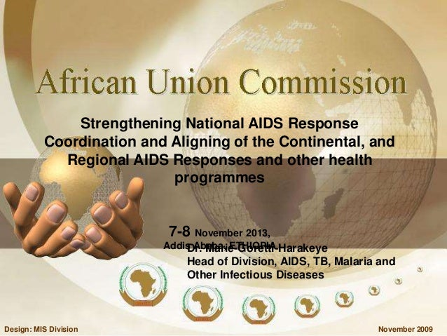 Strengthening National AIDS Response Coordination and Aligning of the Continental, and Regional AIDS Responses and other h...