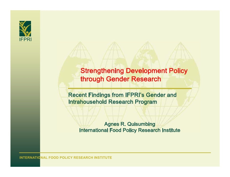Strengthening Development Policy through Gender Research: Recent Findings from IFPRIs Gender and Intrahoushld Research Program
