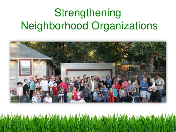 StrengtheningNeighborhood Organizations