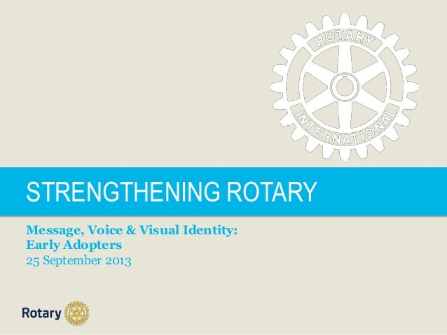 Strengthen rotary: Early adopters 25 sept13