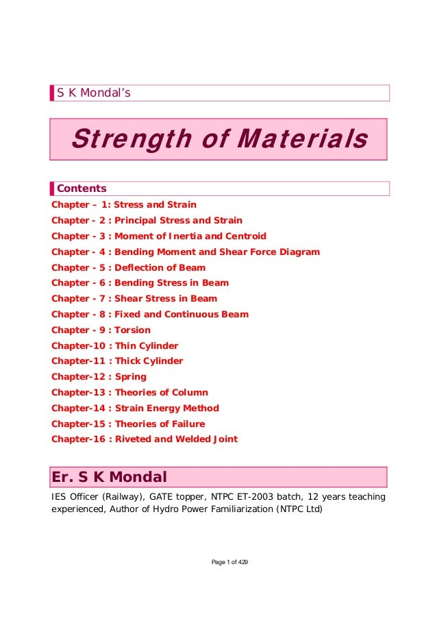 S K Mondal's    Strength of Materials ContentsChapter – 1: Stress and StrainChapter - 2 : Principal Stress and StrainChapt...