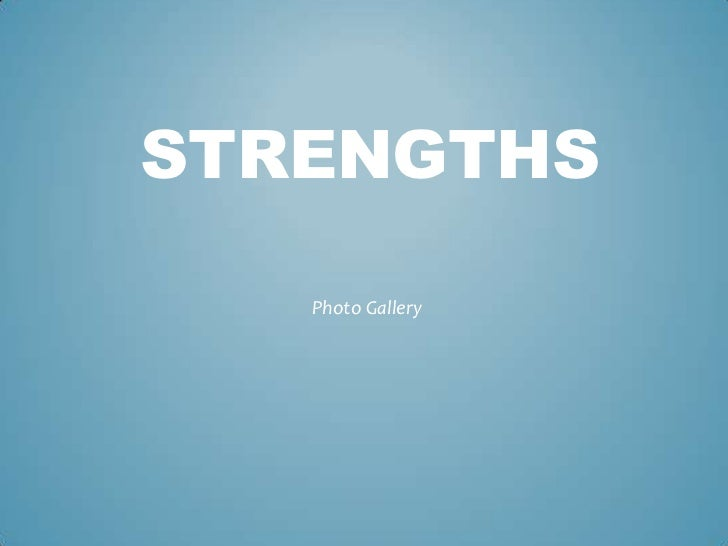 STRENGTHS   Photo Gallery