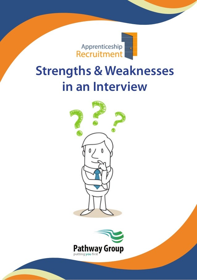 Strengths & Weaknesses in an Interview Pathway Groupputting you first