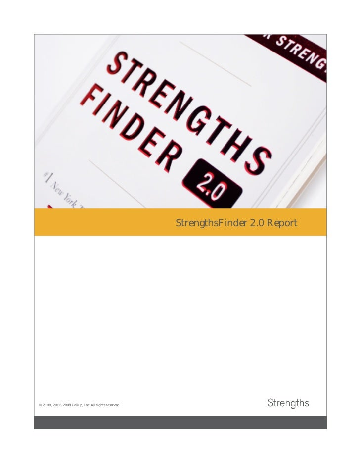 StrengthsFinder 2.0 Report© 2000, 2006-2008 Gallup, Inc. All rights reserved.