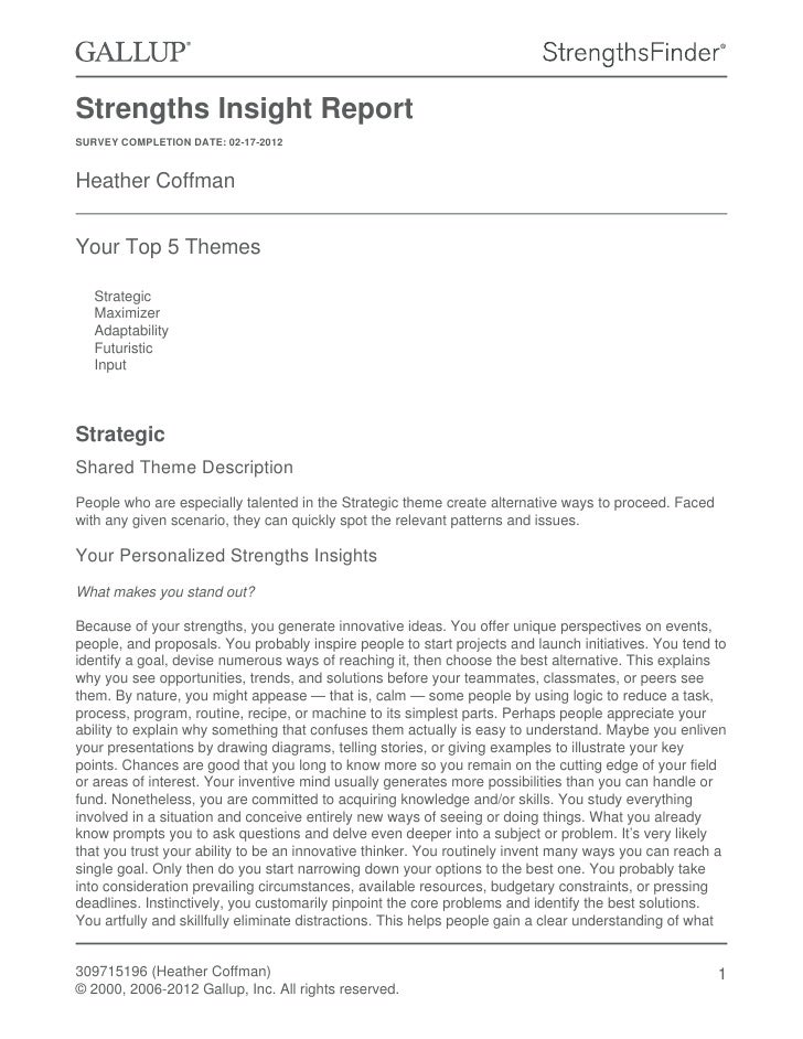 Strengths Insight ReportSURVEY COMPLETION DATE: 02-17-2012Heather CoffmanYour Top 5 Themes   Strategic   Maximizer   Adapt...