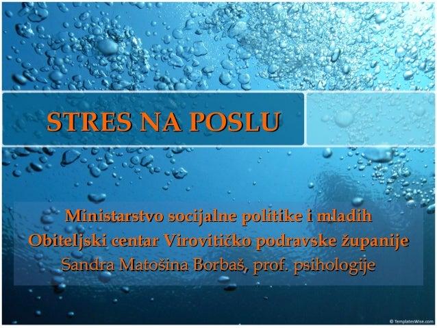 STRES NA POSLUSTRES NA POSLU Ministarstvo socijalne politike i mladihMinistarstvo socijalne politike i mladih Obiteljski c...