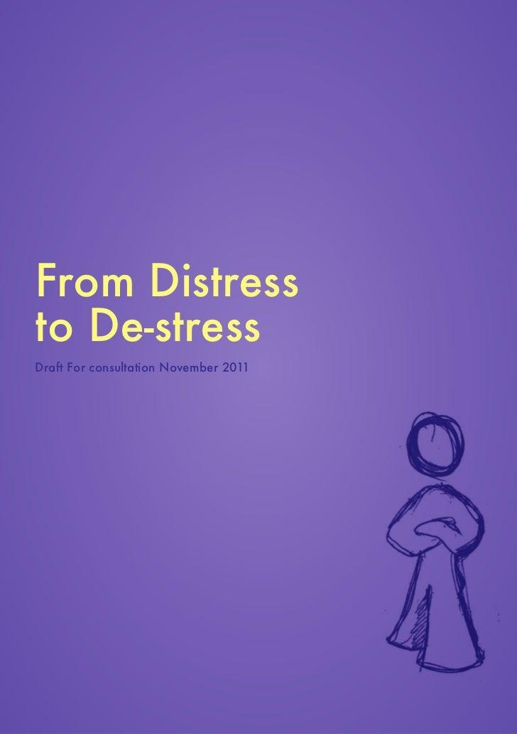 From Distressto De-stressDraft For consultation November 2011