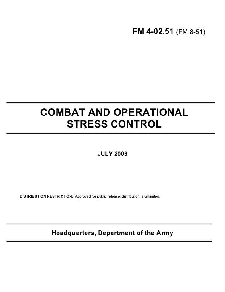 FM 4-02.51 (FM 8-51)           COMBAT AND OPERATIONAL              STRESS CONTROL                                         ...