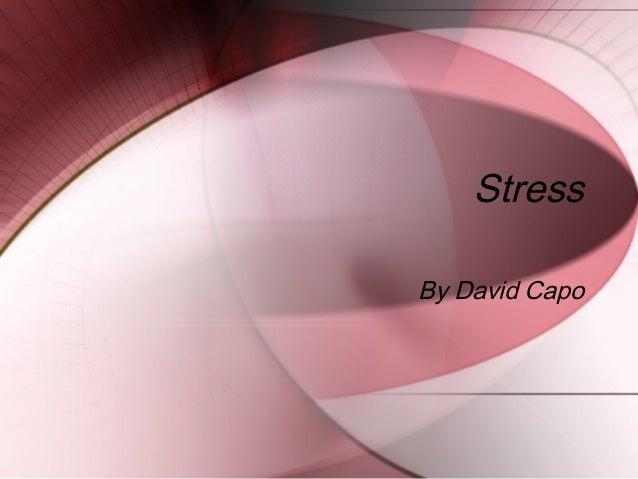 StressBy David Capo