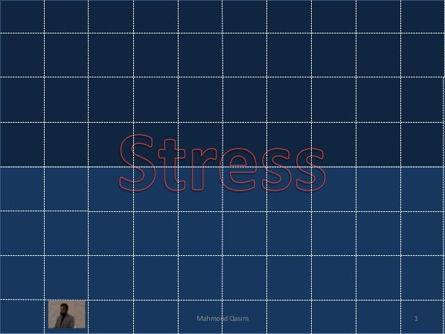 Organizational Behavior Stress By Mahmood Qasim