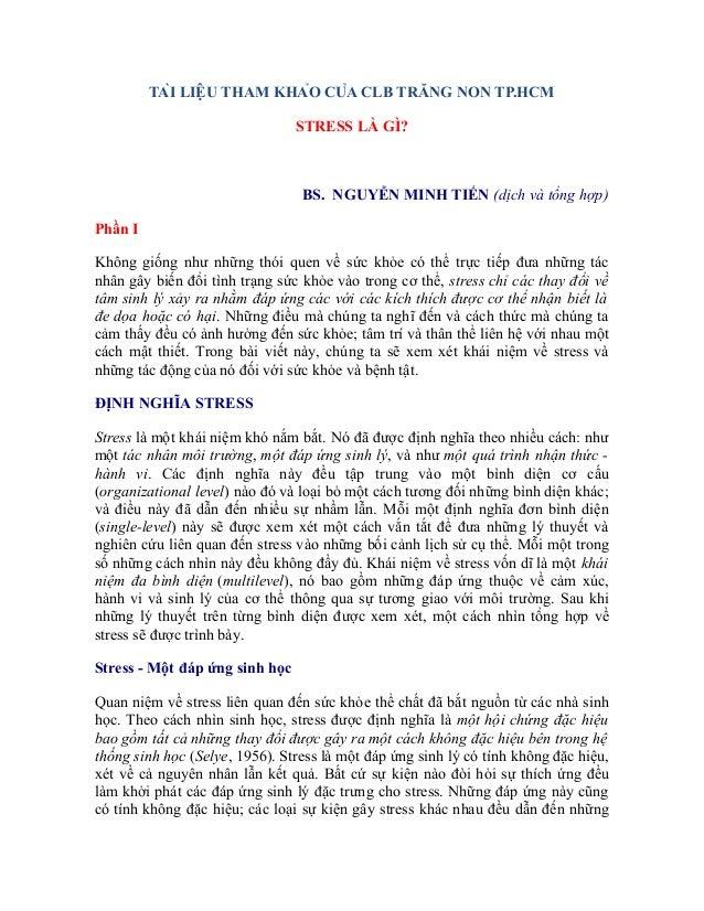 TÀI LIỆU THAM KHẢO CỦA CLB TRĂNG NON TP.HCM STRESS LÀ GÌ?  BS. NGUYỄN MINH TIẾN (dịch và tổng hợp) Phần I Không giống ...