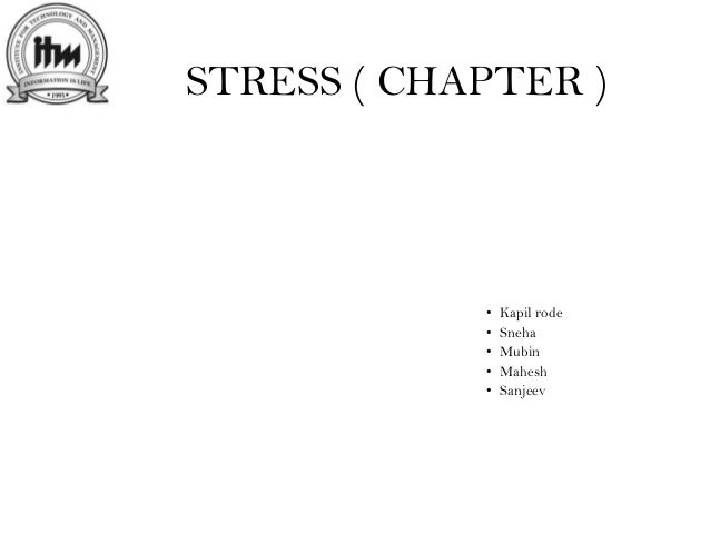 STRESS ( CHAPTER ) • Kapil rode • Sneha • Mubin • Mahesh • Sanjeev