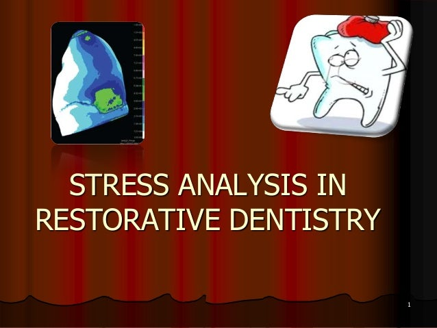Stress analysis in restorative dentistry