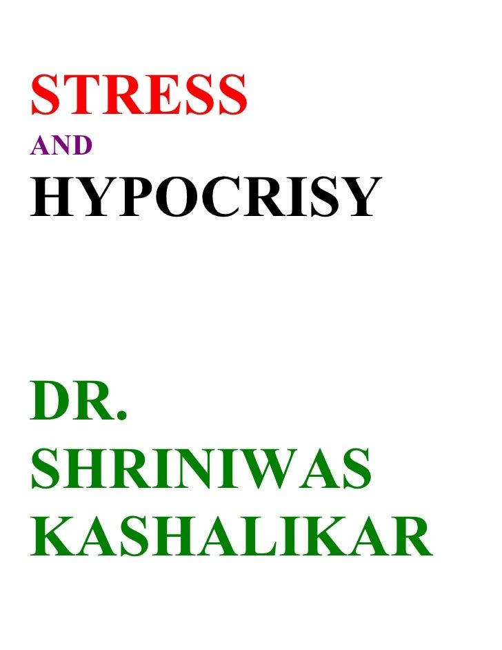 Stress and hypocrisy dr shriniwas janardan kashalikar