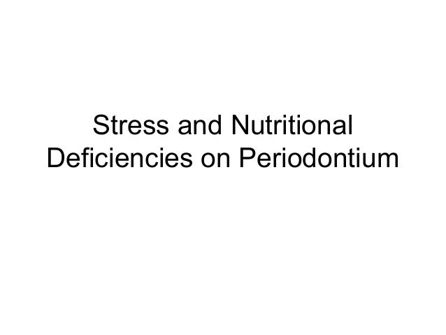Stress and Nutritional Deficiencies on Periodontium