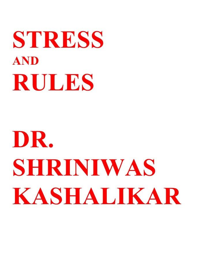 Stress and rules dr. shriniwas kashalikar