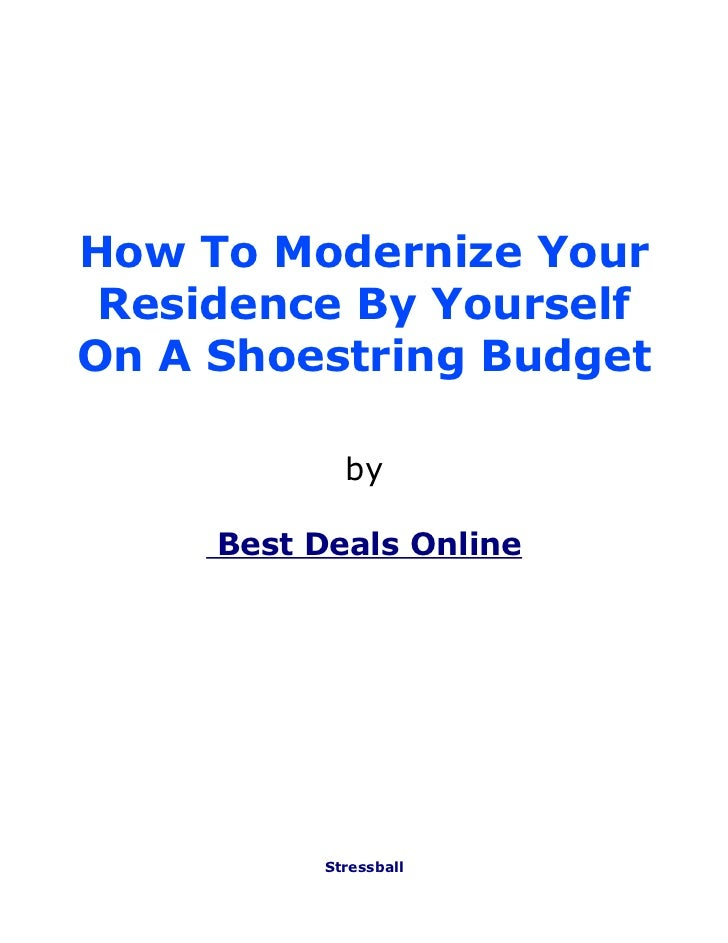 How To Modernize Your Residence By YourselfOn A Shoestring Budget             by     Best Deals Online           Stressball