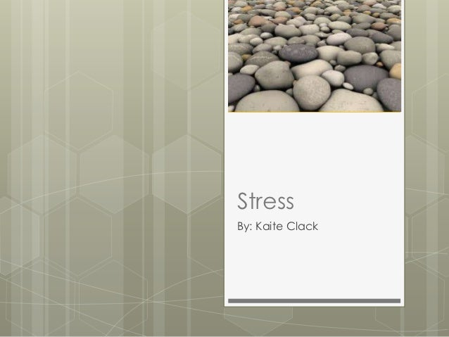 Stress by kaite clack