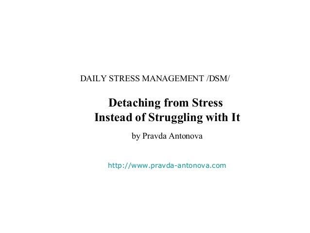 DAILY STRESS MANAGEMENT /DSM/     Detaching from Stress  Instead of Struggling with It           by Pravda Antonova     ht...