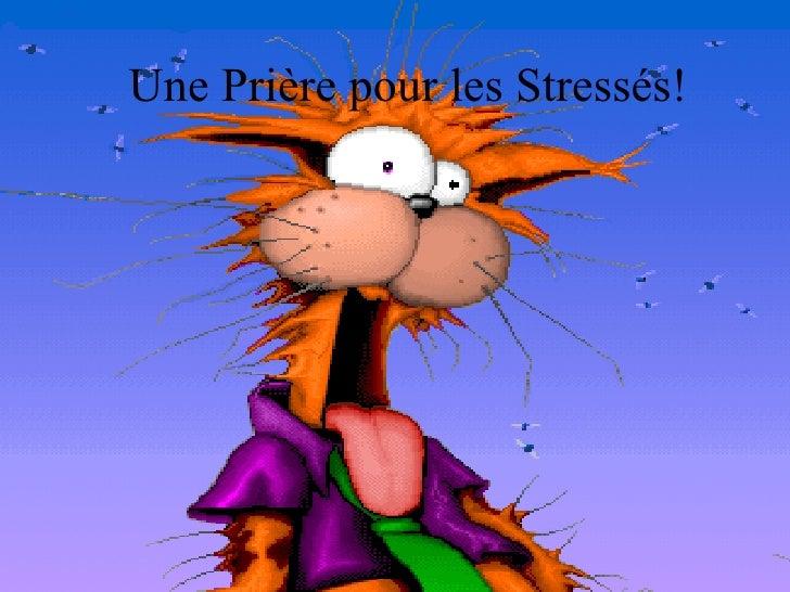 Une Prière pour les Stressés!