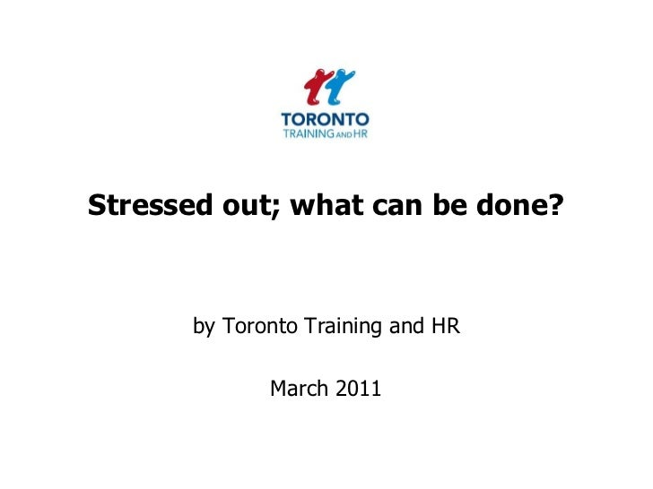 Stressed out; what can be done March 2011