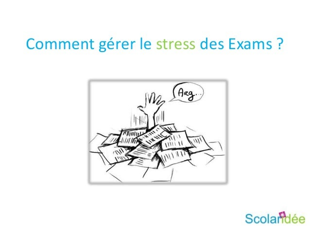 Comment gérer le stress des Exams ?