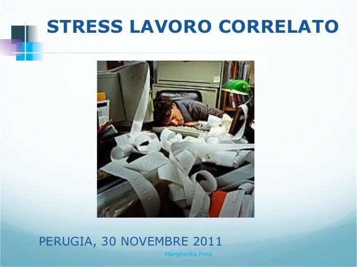 STRESS LAVORO CORRELATO PERUGIA, 30 NOVEMBRE 2011