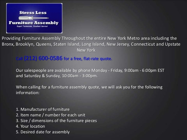 Providing Furniture Assembly Throughout the entire New York Metro area including the <br />Bronx, Brooklyn, Queens, Staten...