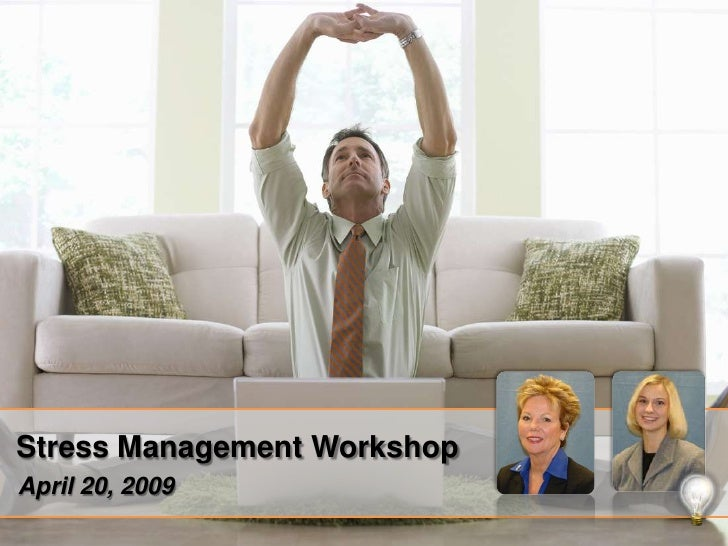 Stress Management Workshop<br />April 20, 2009<br />
