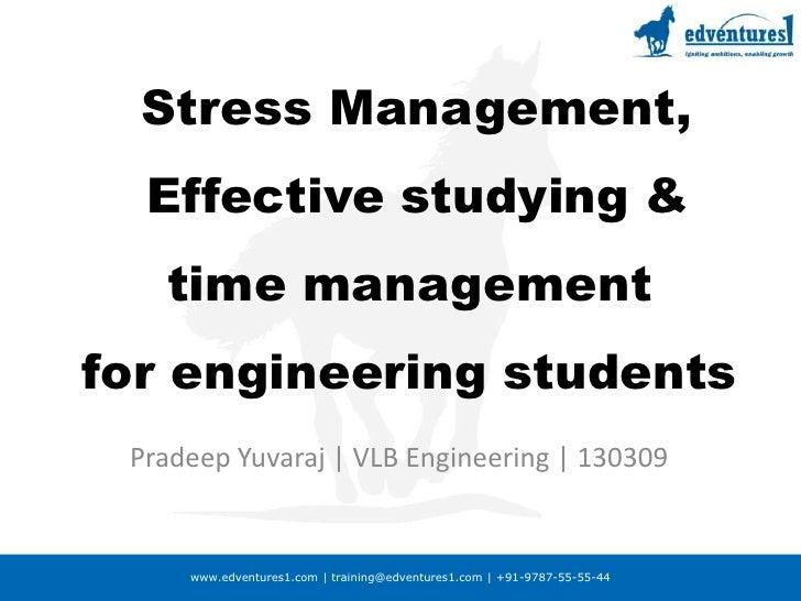 Stress Management, Effective studying & time management for engineering students<br />Pradeep Yuvaraj | VLB Engineering | ...