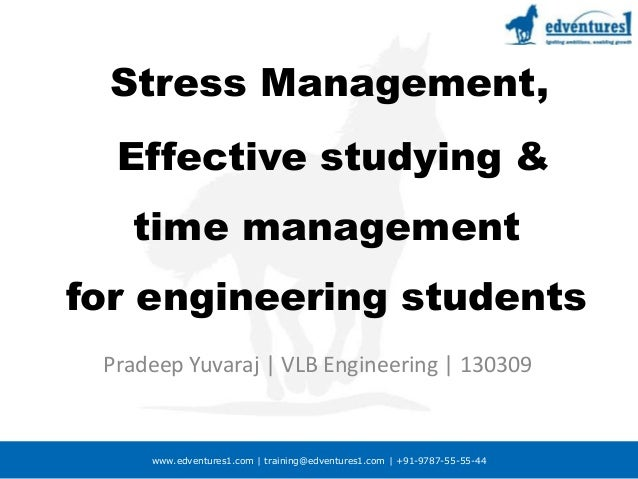 www.edventures1.com | training@edventures1.com | +91-9787-55-55-44 Stress Management, Effective studying & time management...
