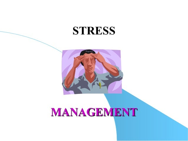 MANAGEMENTMANAGEMENTSTRESS