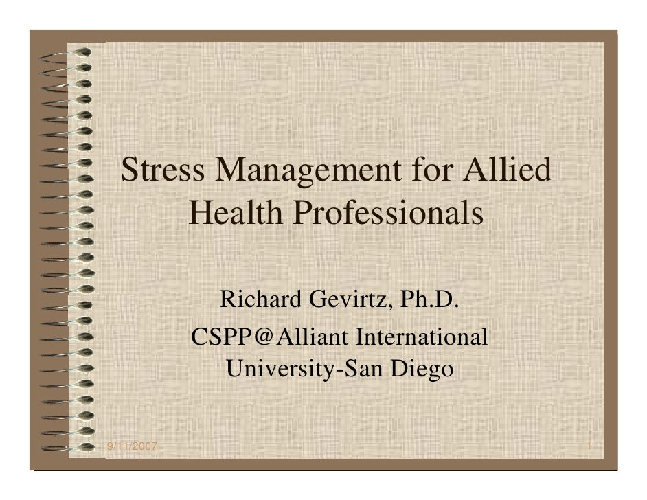 Stress Management for Allied        Health Professionals                Richard Gevirtz, Ph.D.             CSPP@Alliant In...