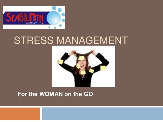 STRESS MANAGEMENTFor the WOMAN on the GO