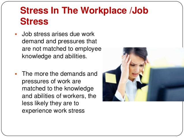 essay stress workplace Stress is actually a normal part of life at times, it serves a useful purpose stress can motivate you to get that promotion at work, or run the last mile of a marathon.