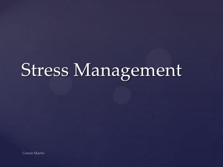 Stress Management<br />Coreen Martin<br />