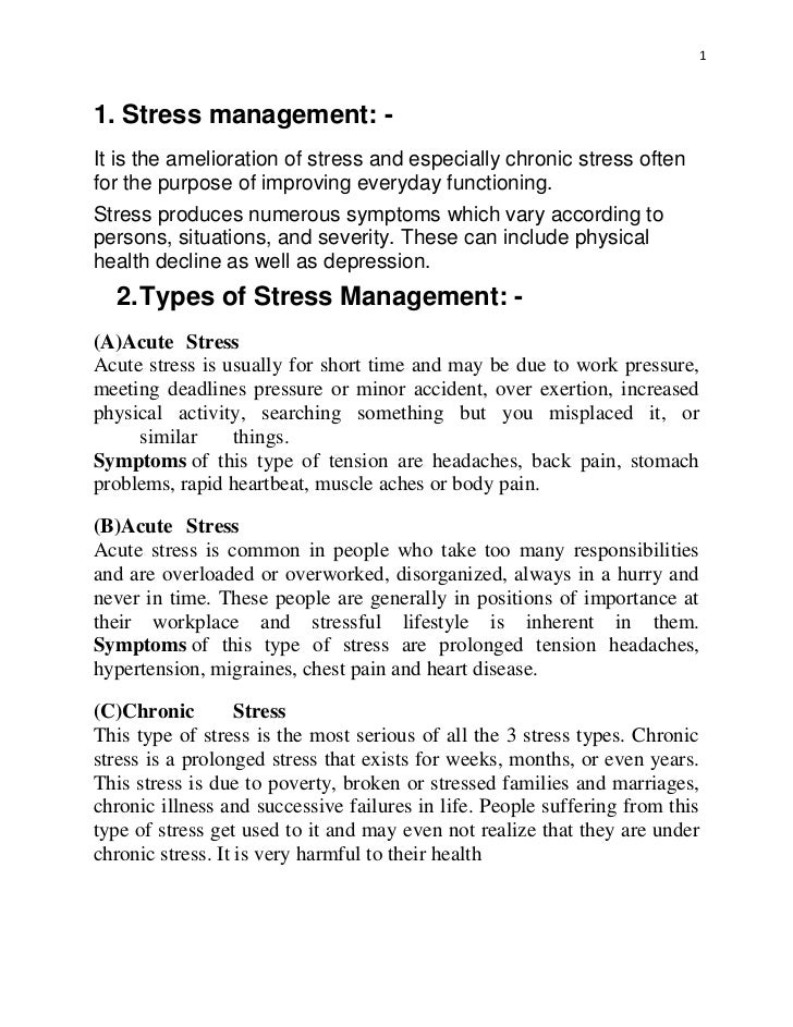 write an essay on stress and its management Developing our strategies to manage the stress when we are  at the end of  each day, write down 6 highlights of the day a highlight can be.