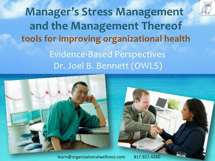Manager's Stress Managementand the Management Thereoftools for improving organizational health      Evidence-Based Perspec...
