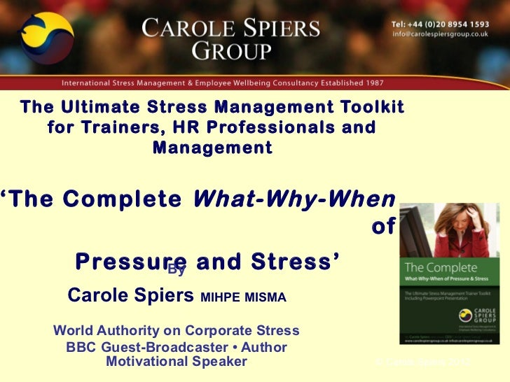 The Ultimate Stress Management Toolkit   for Trainers, HR Professionals and              Management'The Complete What-Why-...