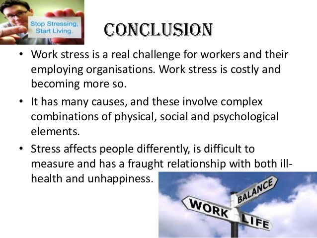 conclusion on stress management Read this literature research paper and over 88,000 other research documents stress management stress and performance article by l john mason, phd effects of stress on performance too much stress can contribute to.